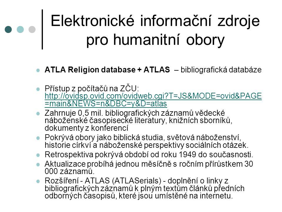 Elektronické informační zdroje pro humanitní obory ATLA Religion database + ATLAS – bibliografická databáze Přístup z počítačů na ZČU: http://ovidsp.o