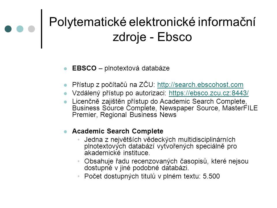 Elektronické informační zdroje pro ekonomii EconLit with FullText - plnotextová databáze Přístup: http://search.ebscohost.comhttp://search.ebscohost.com Vzdálený přístup: https://ebsco.zcu.cz:8443/https://ebsco.zcu.cz:8443/ Databáze EconLit with Full Text zahrnuje všechny položky indexované v databázi EconLit a navíc plné texty více než 480 periodik včetně periodik asociace American Economic Association, a to bez embarga (American Economic Review, Journal of Economic Literature a Journal of Economic Perspectives).