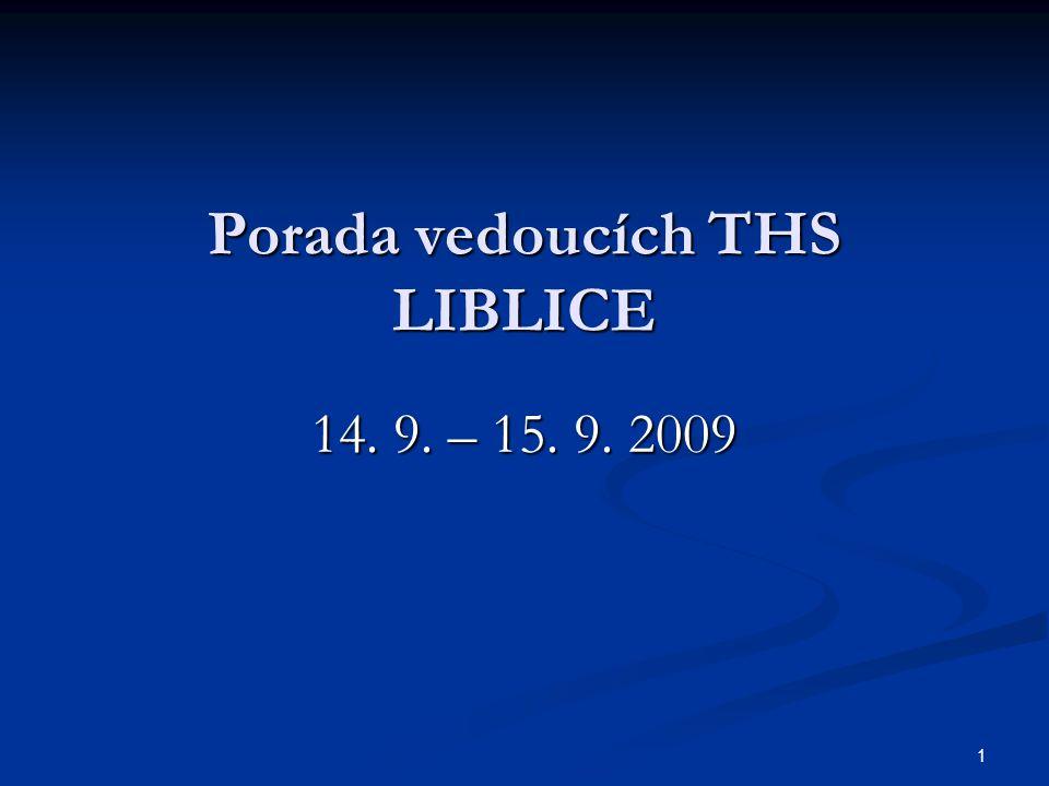 1 Porada vedoucích THS LIBLICE 14. 9. – 15. 9. 2009