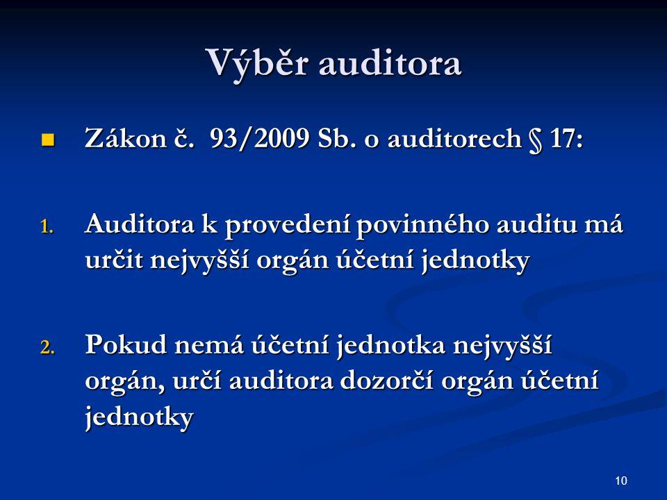 10 Výběr auditora Zákon č. 93/2009 Sb. o auditorech § 17: Zákon č.