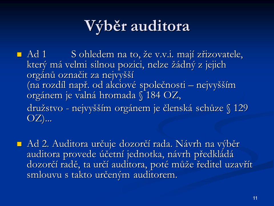 11 Výběr auditora Ad 1S ohledem na to, že v.v.i.