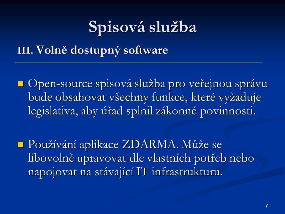 8 Spisová služba Open source je zcela v souladu s platnou legislativou a podporuje datové schránky.