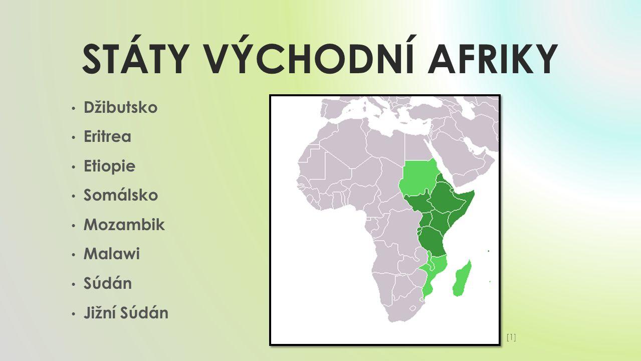 STÁTY VÝCHODNÍ AFRIKY Džibutsko Eritrea Etiopie Somálsko Mozambik Malawi Súdán Jižní Súdán [1][1]