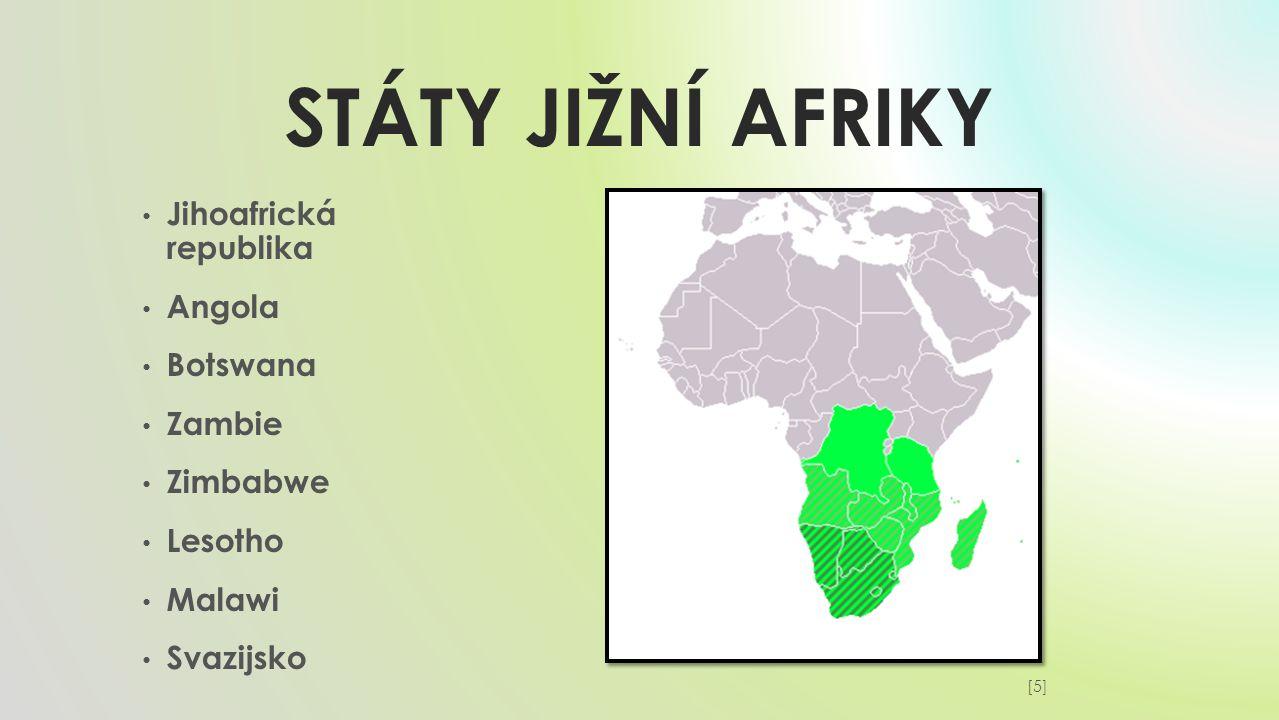 STÁTY JIŽNÍ AFRIKY Jihoafrická republika Angola Botswana Zambie Zimbabwe Lesotho Malawi Svazijsko [5][5]