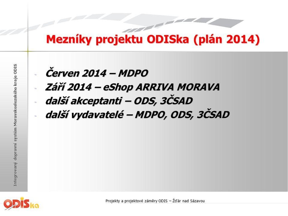 Integrovaný dopravní systém Moravskoslezského kraje ODIS Mezníky projektu ODISka (plán 2014) - Červen 2014 – MDPO - Září 2014 – eShop ARRIVA MORAVA -