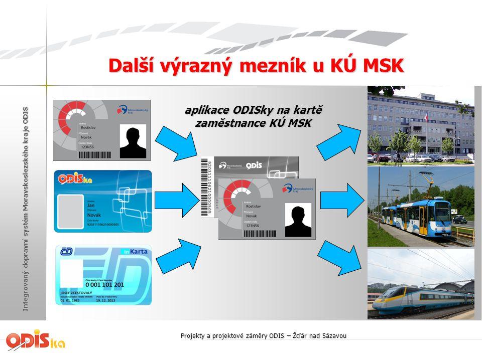 Integrovaný dopravní systém Moravskoslezského kraje ODIS Další výrazný mezník u KÚ MSK aplikace ODISky na kartě zaměstnance KÚ MSK Projekty a projekto