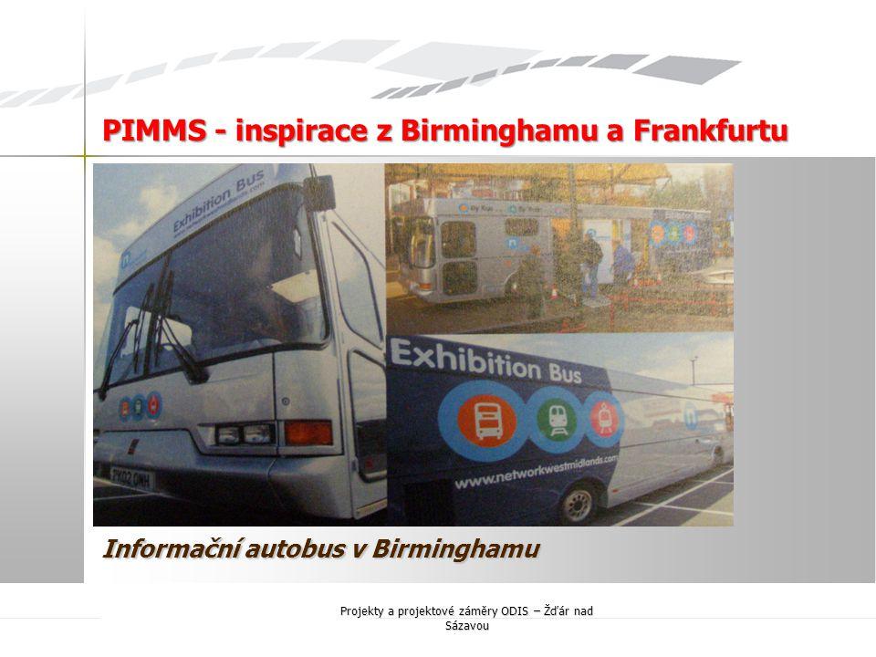 Informační autobus v Birminghamu PIMMS - inspirace z Birminghamu a Frankfurtu Projekty a projektové záměry ODIS – Žďár nad Sázavou