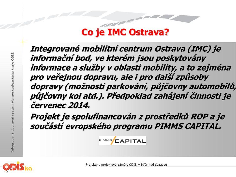 Integrovaný dopravní systém Moravskoslezského kraje ODIS Co je IMC Ostrava? Integrované mobilitní centrum Ostrava (IMC) je informační bod, ve kterém j