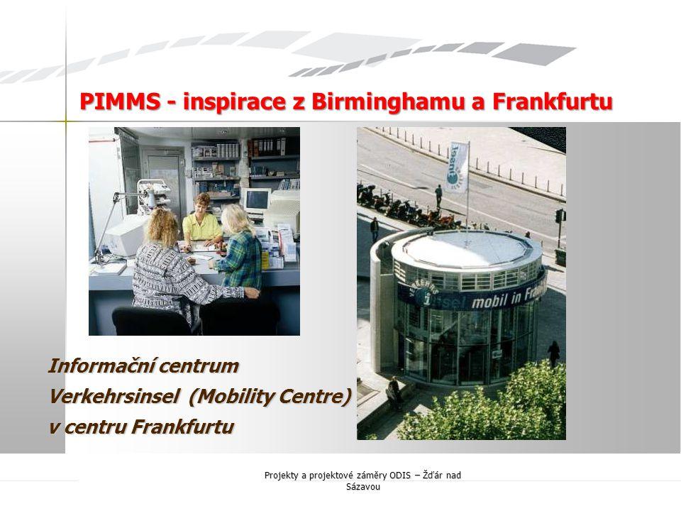 Informační centrum Verkehrsinsel (Mobility Centre) v centru Frankfurtu PIMMS - inspirace z Birminghamu a Frankfurtu Projekty a projektové záměry ODIS – Žďár nad Sázavou