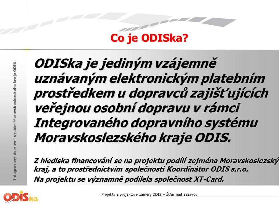 Integrovaný dopravní systém Moravskoslezského kraje ODIS Co je ODISka? ODISka je jediným vzájemně uznávaným elektronickým platebním prostředkem u dopr