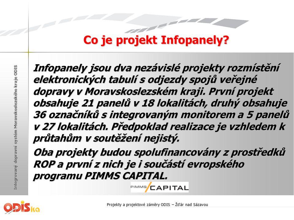 Integrovaný dopravní systém Moravskoslezského kraje ODIS Co je projekt Infopanely? Infopanely jsou dva nezávislé projekty rozmístění elektronických ta