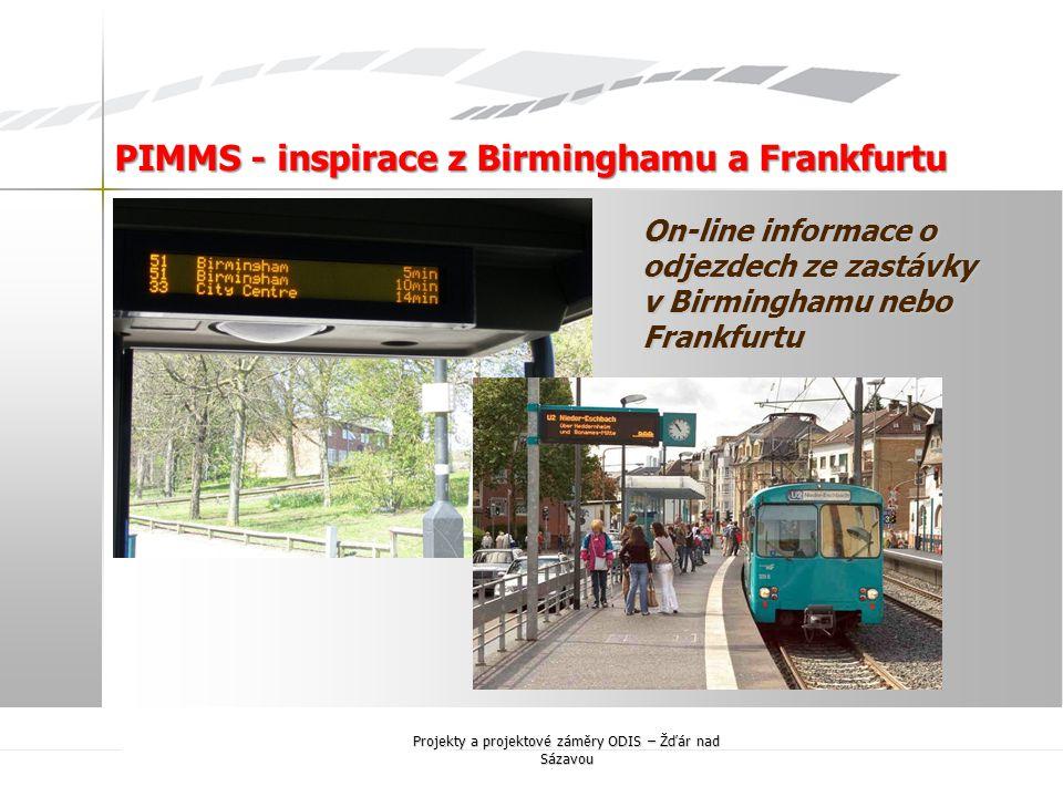 On-line informace o odjezdech ze zastávky v Birminghamu nebo Frankfurtu PIMMS - inspirace z Birminghamu a Frankfurtu PIMMS - inspirace z Birminghamu a Frankfurtu Projekty a projektové záměry ODIS – Žďár nad Sázavou