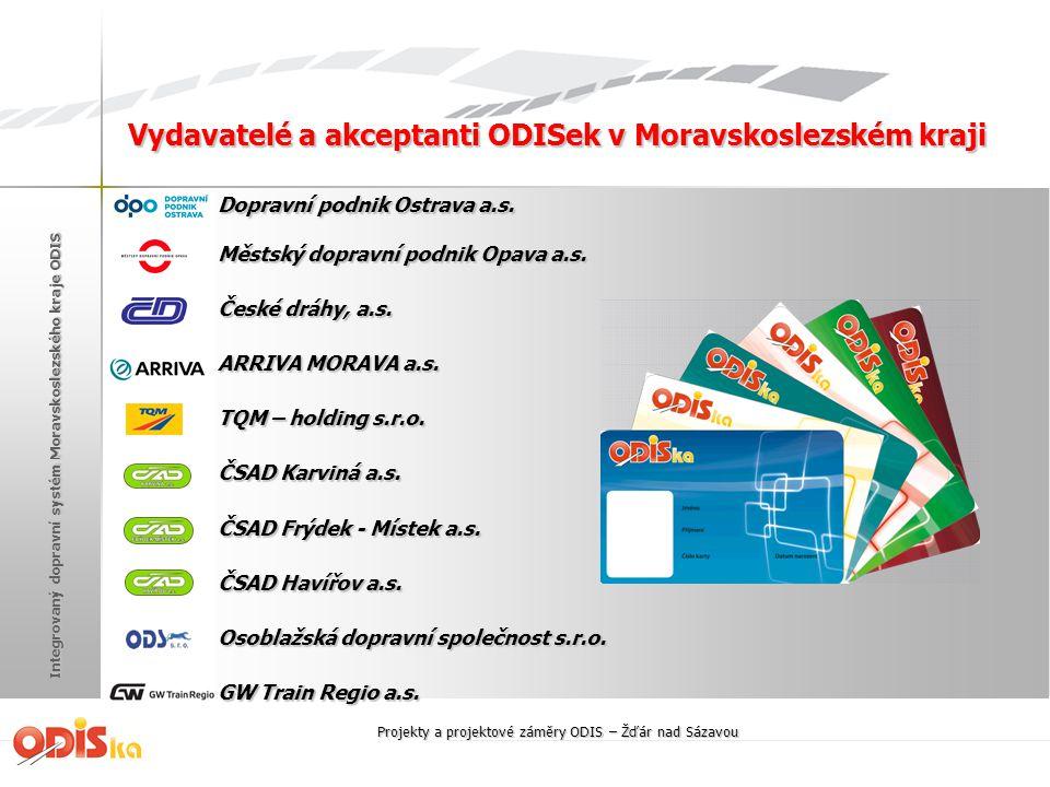 Integrovaný dopravní systém Moravskoslezského kraje ODIS Dopravní podnik Ostrava a.s. Dopravní podnik Ostrava a.s. Městský dopravní podnik Opava a.s.