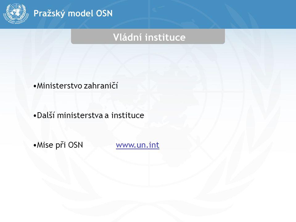 Vládní instituce Ministerstvo zahraničí Další ministerstva a instituce Mise při OSNwww.un.int