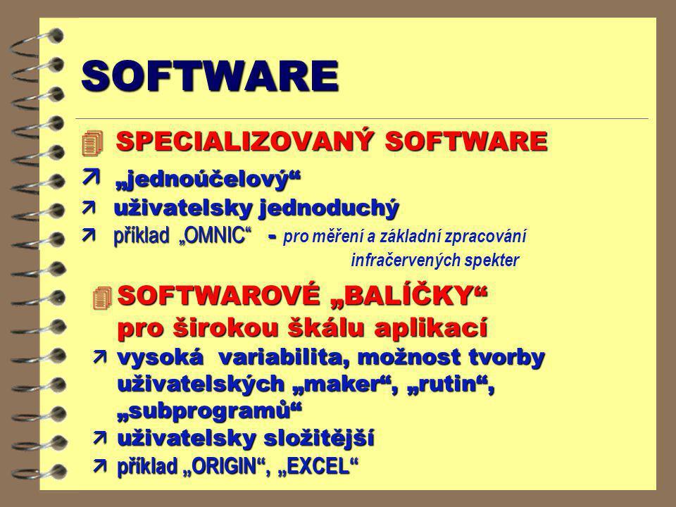 """SOFTWARE 4 SPECIALIZOVANÝ SOFTWARE ä """"jednoúčelový"""" ä uživatelsky jednoduchý  příklad """"OMNIC"""" -  příklad """"OMNIC"""" - pro měření a základní zpracování"""