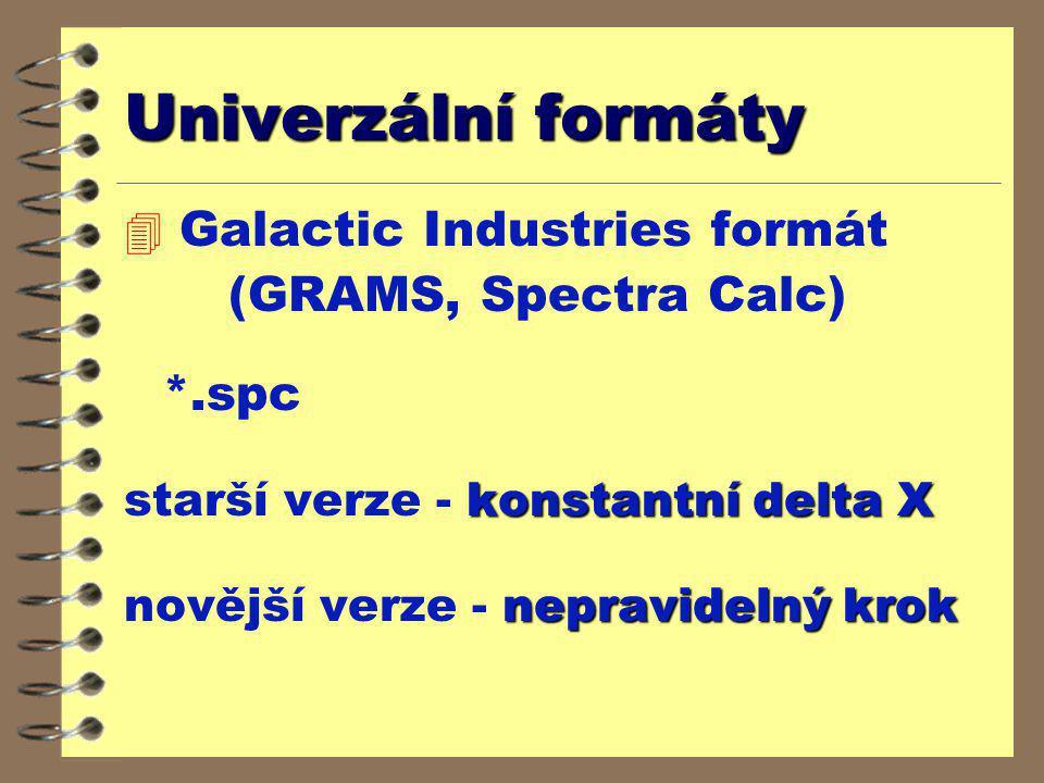 Univerzální formáty 4 Galactic Industries formát (GRAMS, Spectra Calc) *.spc konstantní delta X starší verze - konstantní delta X nepravidelný krok no