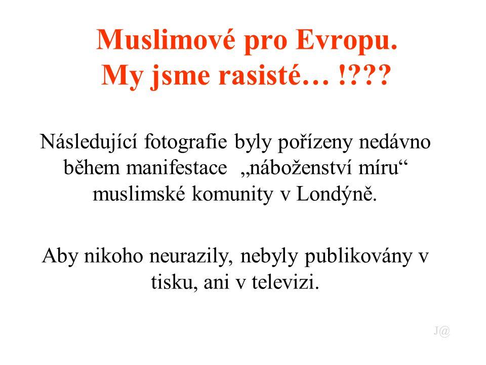 Muslimové pro Evropu.My jsme rasisté… !??.