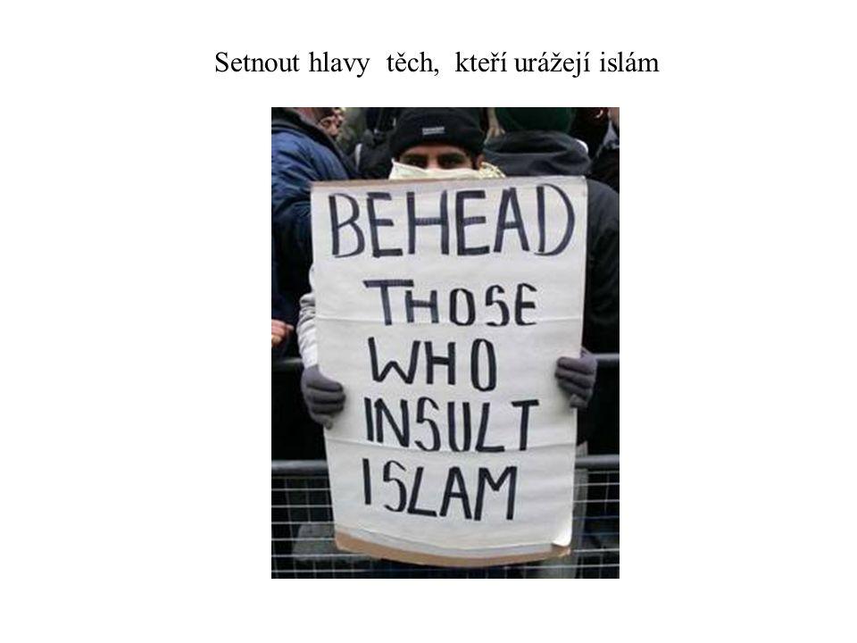 Setnout hlavy těch, kteří urážejí islám