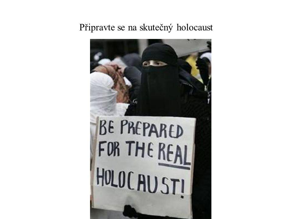 Připravte se na skutečný holocaust