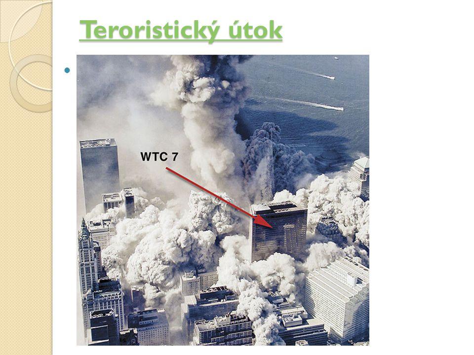 Teroristický útok Teroristický útok Je násilný čin, kterým se určitá skupina lidí snaží prosadit své názory silou, zastrašováním a hrubým násilím.