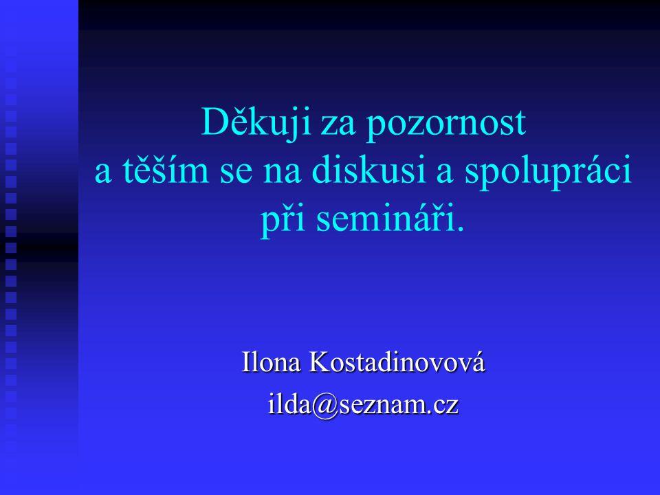 Děkuji za pozornost a těším se na diskusi a spolupráci při semináři.