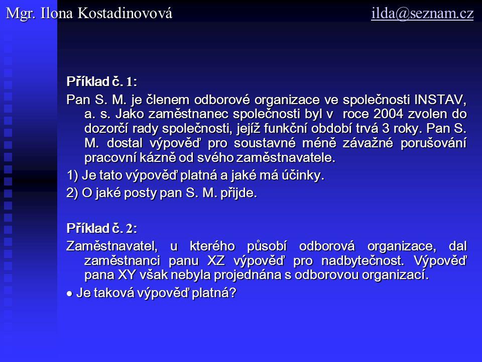 Příklad č. 1 : Pan S. M. je členem odborové organizace ve společnosti INSTAV, a.