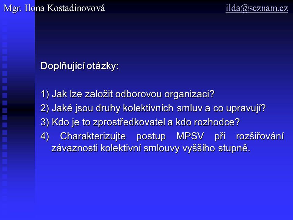 Doplňující otázky: 1) Jak lze založit odborovou organizaci.