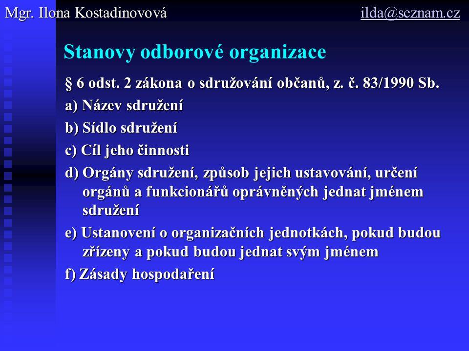 Stanovy odborové organizace § 6 odst. 2 zákona o sdružování občanů, z.