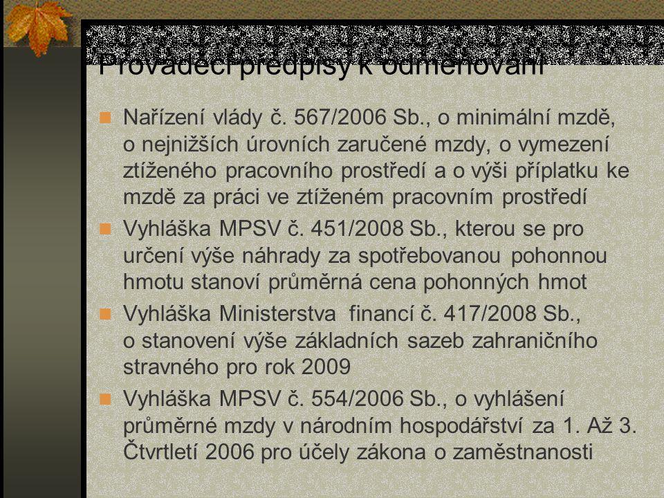 Prováděcí předpisy k odměňování Nařízení vlády č. 567/2006 Sb., o minimální mzdě, o nejnižších úrovních zaručené mzdy, o vymezení ztíženého pracovního