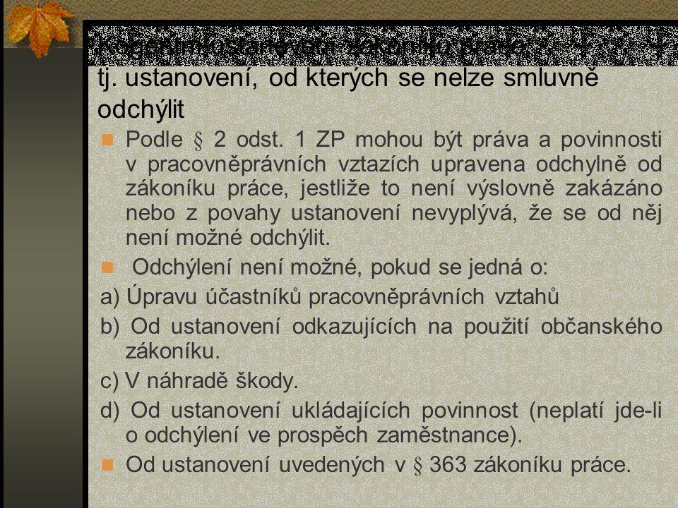 Kogentní ustanovení zákoníku práce, tj.