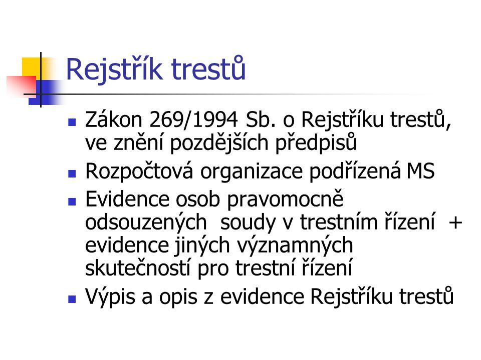 Rejstřík trestů Zákon 269/1994 Sb.