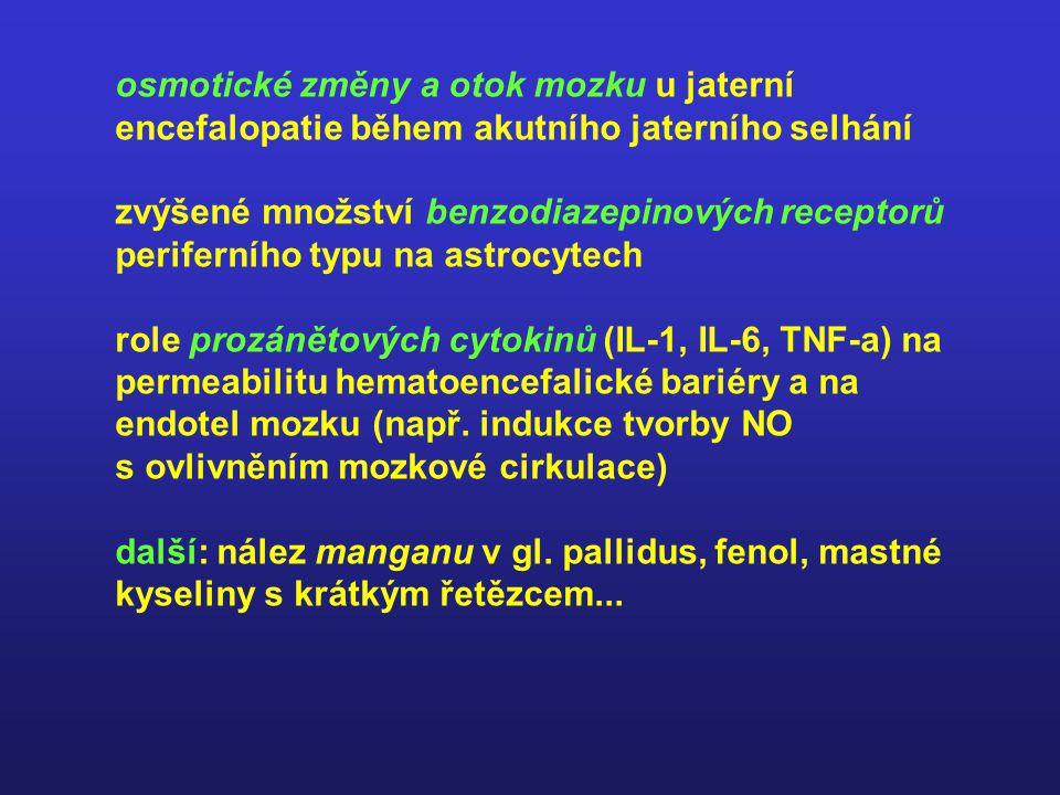 osmotické změny a otok mozku u jaterní encefalopatie během akutního jaterního selhání zvýšené množství benzodiazepinových receptorů periferního typu n