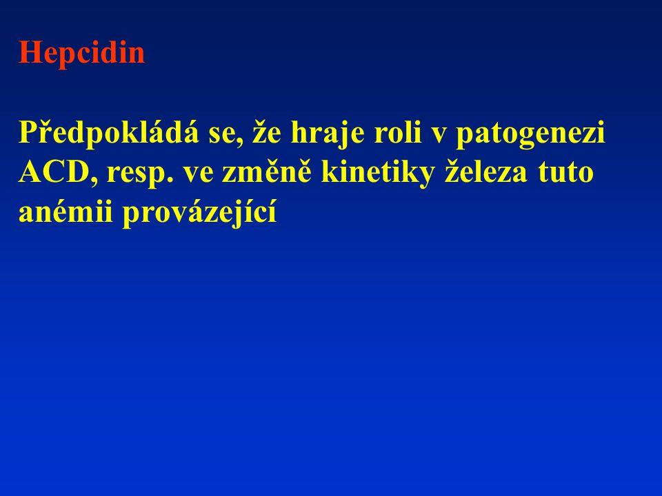Hepcidin Předpokládá se, že hraje roli v patogenezi ACD, resp. ve změně kinetiky železa tuto anémii provázející