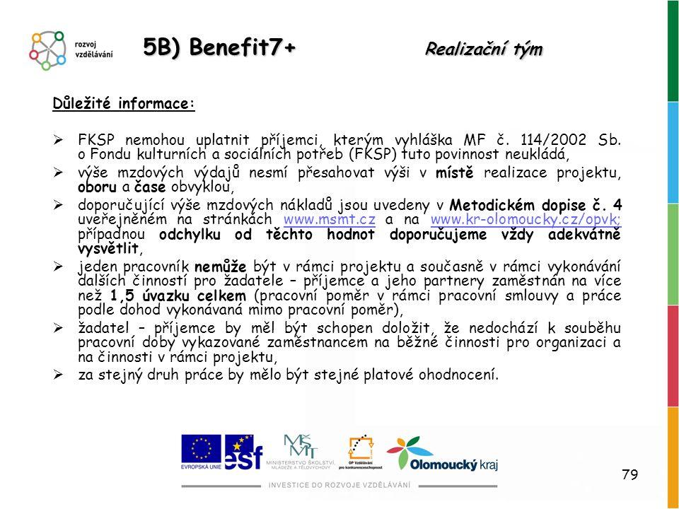 79 Důležité informace:  FKSP nemohou uplatnit příjemci, kterým vyhláška MF č. 114/2002 Sb. o Fondu kulturních a sociálních potřeb (FKSP) tuto povinno