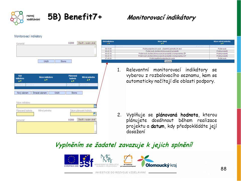 88 5B) Benefit7+ Monitorovací indikátory 1.Relevantní monitorovací indikátory se vyberou z rozbalovacího seznamu, kam se automaticky načítají dle obla