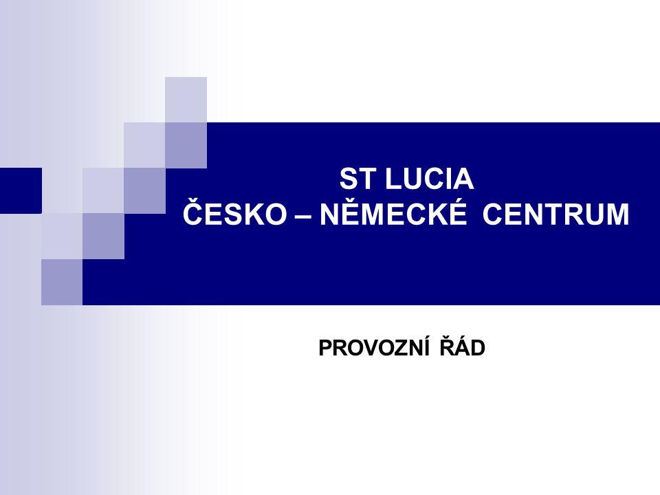 ST LUCIA ČESKO – NĚMECKÉ CENTRUM PROVOZNÍ ŘÁD