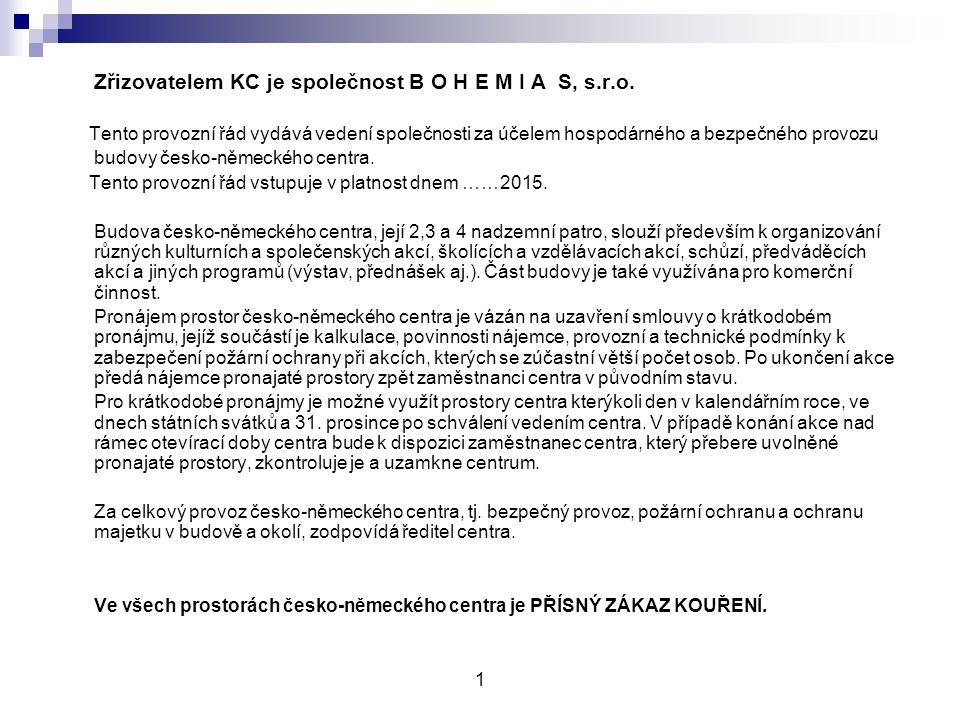 Zřizovatelem KC je společnost B O H E M I A S, s.r.o.