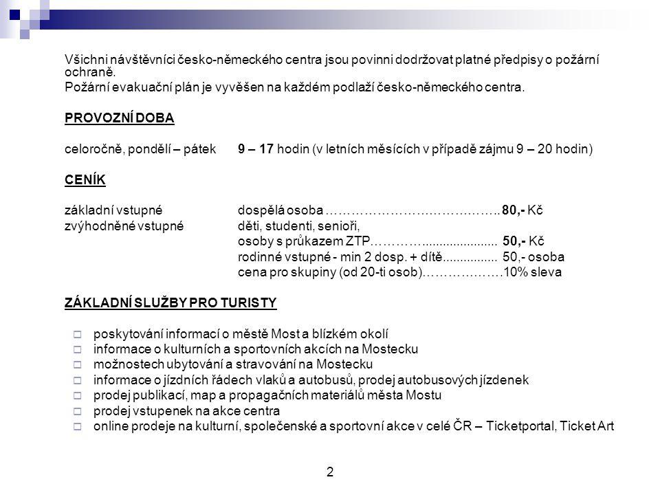 DOPLŇKOVÉ SLUŽBY Reprografické služby  kopírování až do velikosti A3  barevný a černobílý tisk až do velikosti A3  skenování  laminování až do velikosti A3  kroužková vazba Reklamní služby  příjem reklamy do Homér a Deník Mostecka  výlep plakátů na výlepových plochách v Mostě  příjem inzerce KC  rozhlas  mis  veřejný internet Knihy, publikace, pohlednice  Dějiny města Mostu, Most – soubor hist.