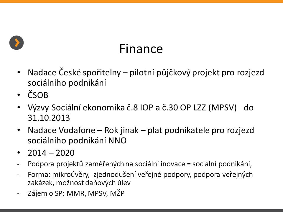 Finance Nadace České spořitelny – pilotní půjčkový projekt pro rozjezd sociálního podnikání ČSOB Výzvy Sociální ekonomika č.8 IOP a č.30 OP LZZ (MPSV)