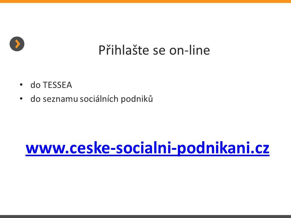 Přihlašte se on-line do TESSEA do seznamu sociálních podniků www.ceske-socialni-podnikani.cz