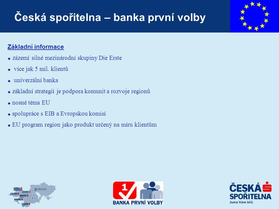 Česká spořitelna – banka první volby Základní informace  zázemí silné mezinárodní skupiny Die Erste  více jak 5 mil.