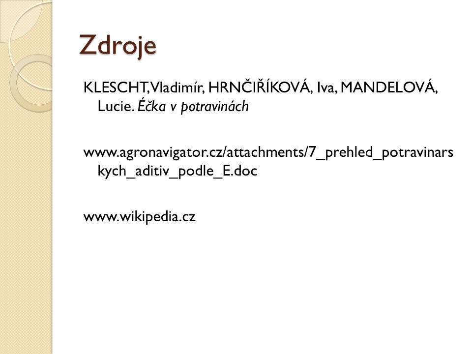 Zdroje KLESCHT, Vladimír, HRNČIŘÍKOVÁ, Iva, MANDELOVÁ, Lucie.