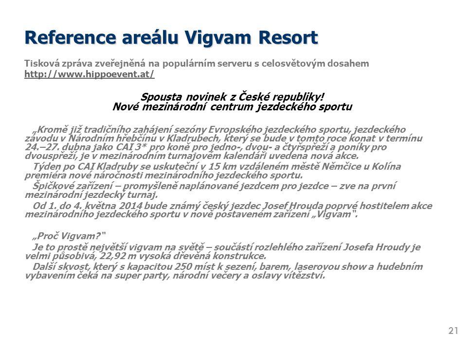 Reference areálu Vigvam Resort Tisková zpráva zveřejněná na populárním serveru s celosvětovým dosahem http://www.hippoevent.at/ Spousta novinek z Česk