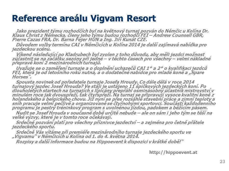 Reference areálu Vigvam Resort Jako prezident týmu rozhodčích byl na květnový turnaj pozván do Němčic u Kolína Dr. Klaus Christ z Německa, členy jeho