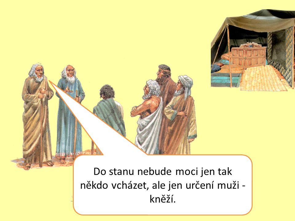 Mojžíš přicházel do stanu každý den.Modlil se k Hospodinu a naslouchal mu.