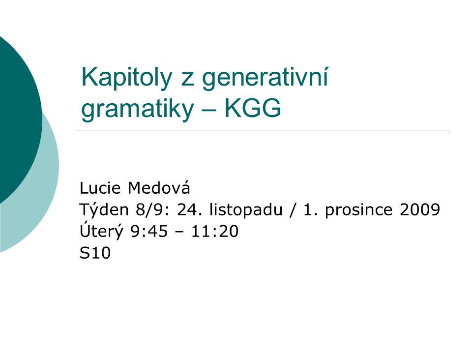 Kapitoly z generativní gramatiky – KGG Lucie Medová Týden 8/9: 24.