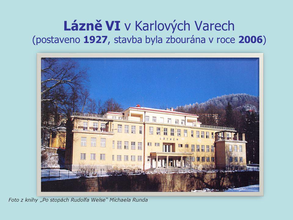 """Lázně VI v Karlových Varech (postaveno 1927, stavba byla zbourána v roce 2006) Foto z knihy """"Po stopách Rudolfa Welse Michaela Runda"""