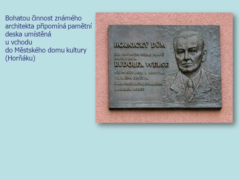 Bohatou činnost známého architekta připomíná pamětní deska umístěná u vchodu do Městského domu kultury (Horňáku)