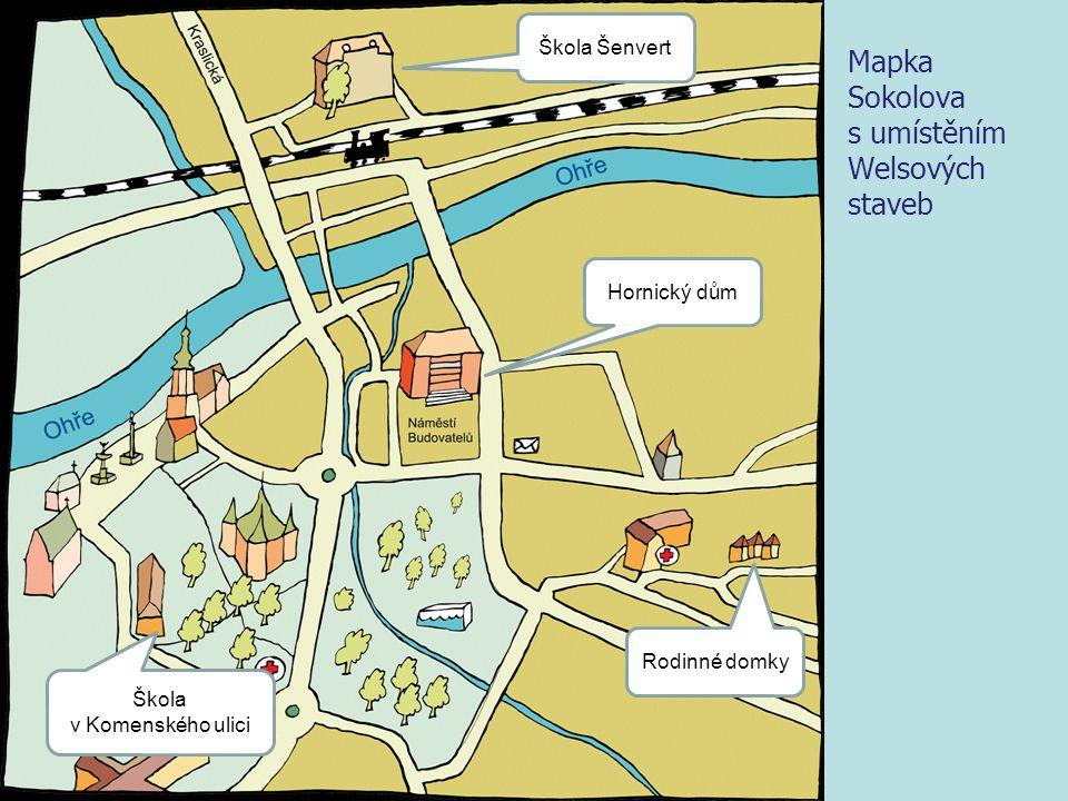Mapka Sokolova s umístěním Welsových staveb Škola Šenvert Hornický dům Škola v Komenského ulici Rodinné domky