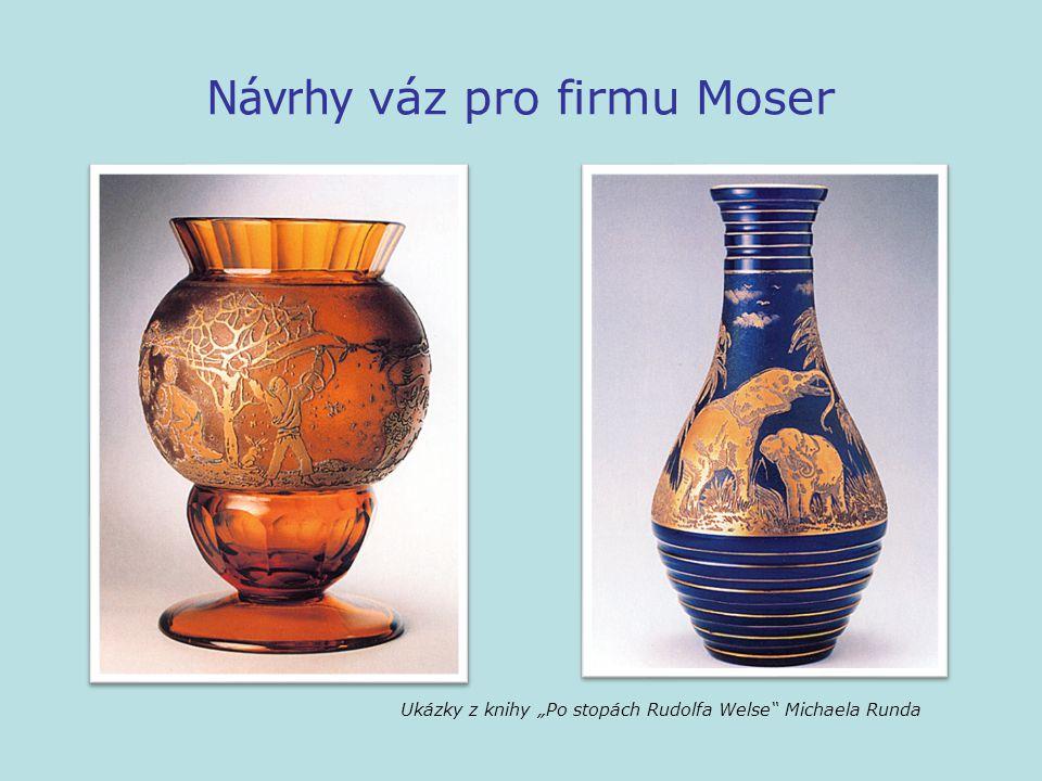 """Návrhy váz pro firmu Moser Ukázky z knihy """"Po stopách Rudolfa Welse Michaela Runda"""